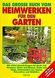 Das grosse Buch vom Heimwerken für den Garten
