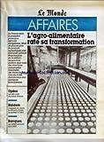 MONDE AFFAIRES (LE) du 16/04/1988 - L'AGRO-ALIMENTAIRE RATE SA TRANSFORMATION - OPERA - LES 400 COUTS DU PALAIS GARNIER - RAIDERS - COMMENT LE JAPON LA RFA ET LA SUISSE SE METTENT A L'ABRI - BANQUES - LE CEPME RETROUVE SON CREDIT.