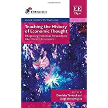 Teaching the History of Economic Thought: Integrating Historical Perspectives into Modern Economics (Elgar Guides to Teaching)