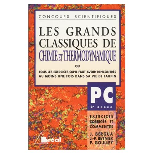 Les Grands Classiques de Chimie et Thermodynamique, PC - 2e année