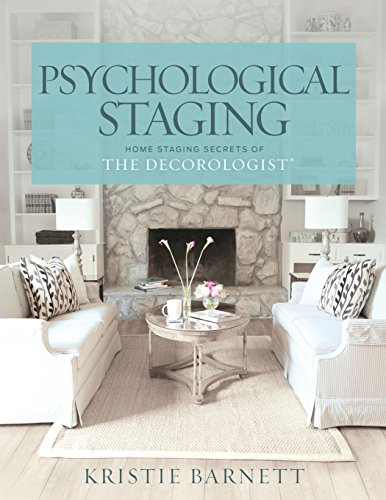 Psychological Staging: Home Staging Secrets of The Decorologist® por Kristie Barnett