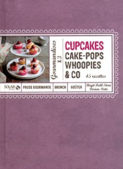 Cupcakes, Cakes-Pops, Woopies & Co par [Stern, Birgit Dahl, Dorian NIETO]