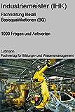 Industriemeister/-in Metall (IHK) Trainings- / Prüfungssoftware: Mit Sicherheit zum Erfolg!