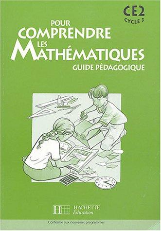 Pour comprendre les mathématiques CE2 : Guide pédagogique