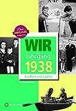 Wir vom Jahrgang 1938 - Kindheit und Jugend (Jahrgangsbände)