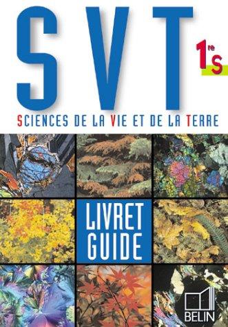 Sciences de la Vie et de la Terre 1ère S. Livret guide