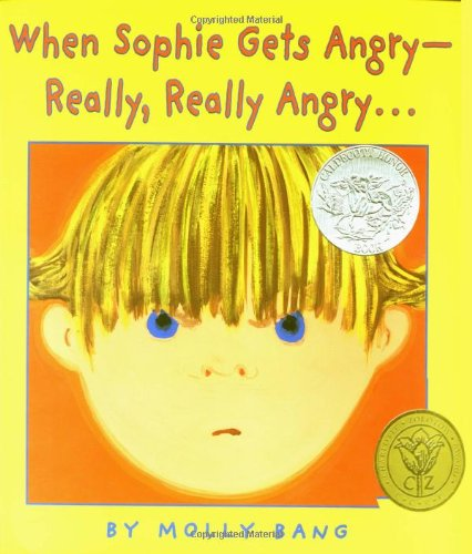 When Sophie Gets Angry - Really, Really Angry... (Caldecott Honor Book) por Molly Bang