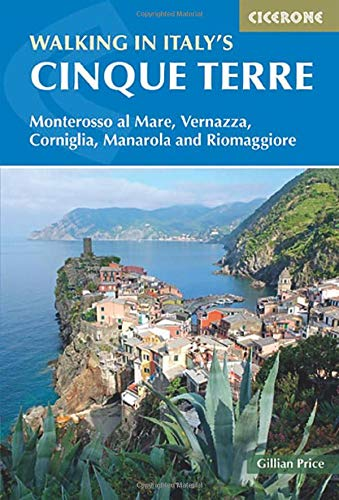 Walking in Italy's Cinque Terre: Monterosso al Mare, Vernazza, Corniglia, Manarola and Riomaggiore (Cicerone Walking Guides)