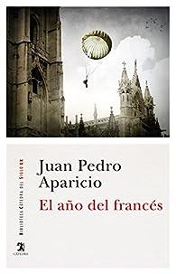 El año del francés par Juan Pedro Aparicio