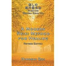 A Modern Reiki Method for Healing by Hiroshi Doi (2013-11-29)