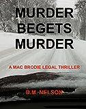 Murder Begets Murder (Mac Brodie Book 1) (English Edition)