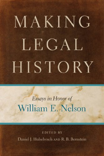 Making Legal History: Essays in Honor of William E. Nelson (English Edition)