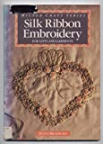 Silk Ribbon Embroidery for Gifts and Garments (Milner Craft Series) by Jenny Bradford (1992-01-02) bei Amazon kaufen