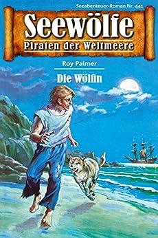 Seewölfe - Piraten der Weltmeere 441: Die Wölfin