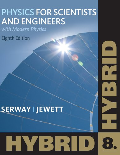 Physics for Scientists and Engineers with Modern, Hybrid