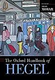 The Oxford Handbook of Hegel (Oxford Handbooks)