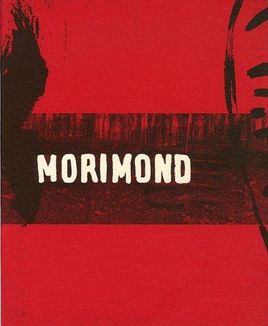 Morimond : Au fond du monde par Michel Séonnet, Olivier Pasquiers, Jean-Marc Brétegnier