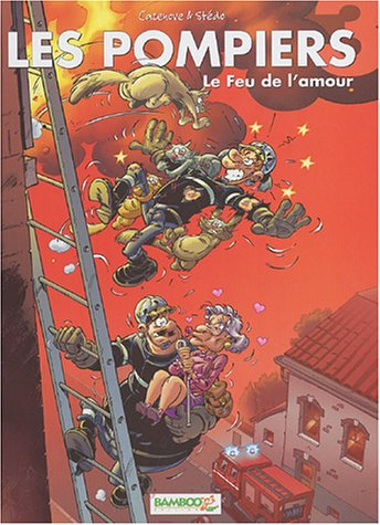 Les Pompiers, tome 3 : Le Feux de l'amour