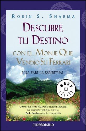 Descubre tu destino con el monje que vendio su ferrari (Bestseller (debolsillo))