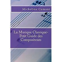 La Musique Classique-Petit Guide des Compositeurs (French Edition)