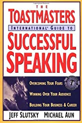Toastmasters International Guide to Successful Speaking: Overcoming Your Fears