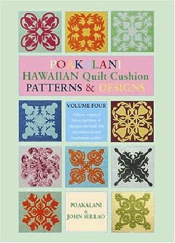 Poakalani Hawaiian Quilt Cushion Patterns and Designs: Volume Four: 4