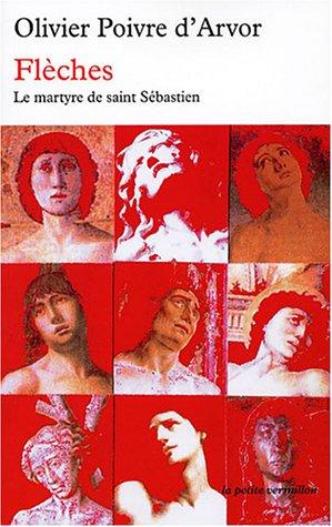 Flèches: Le martyre de saint Sébastien