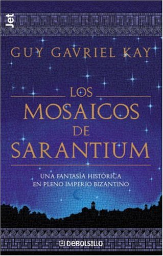 Mosaicos De Sarantium (Debolsillo) por Guy Gavriel Kay