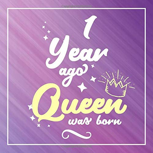 1 Year Ago Queen Was Born: Guest Book For 1 yr Old Birthday Party -  Cute and Funny Keepsake Memory Book For Party Guests to Leave Signatures, Notes and Wishes in - 1st Birthday Guest Book For Women