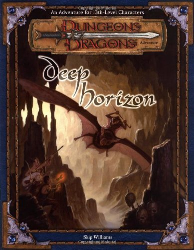 Deep Horizon (Dungeons and Dragons 3rd Edition Adventure) by Skip Williams (2001-12-12)
