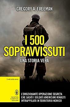 I 500 sopravvissuti (eNewton Saggistica) di [Freeman, Gregory A.]