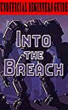Into the Breach: Unofficial Beginner's Guide (English Edition)
