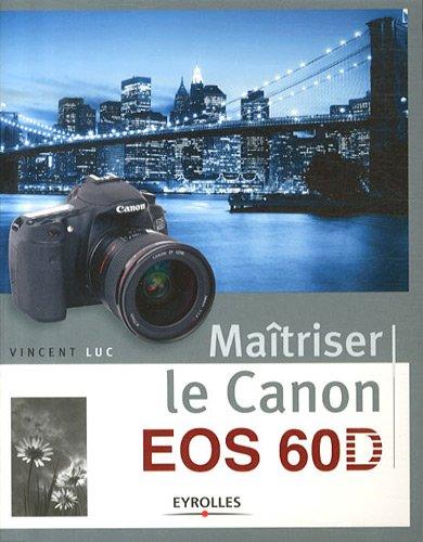 Maitriser le Canon EOS 60 D