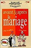 """AVANT ET APRES LE MARIAGE. """"Pour le meilleur... et pour le pire"""""""