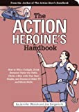 The Action Heroine's Handbook: How to Win a Catfight, Drink Someone Under the Table, Choke a Man with Your  Bare Thighs, and Dozens of Other TV (English Edition)