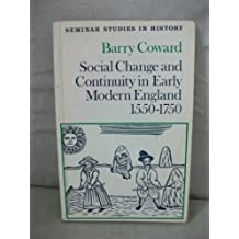 Social Change and Continuity in Early Modern England, 1550-1750 (Seminar Studies In History) by Barry Coward (1988-05-31)