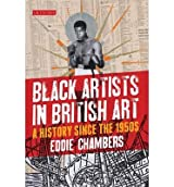 [(Black Artists in British Art: A History from 1950 to the Present)] [Author: Eddie Chambers] published on (October, 2014)