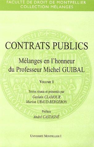 Contrats publics : Tome 1, Mélanges en l'honneur du professeur Michel Guibal par Guylain Clamour