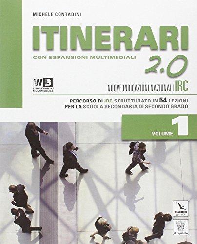 Itinerari di IRC 2.0. Con e-book. Con espansione online. Con DVD. Per le Scuole superiori: 1