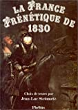 La France frénétique de 1830 - Choix de textes
