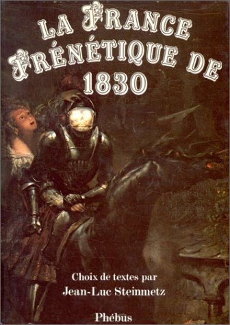 La France frénétique de 1830 : Choix de textes