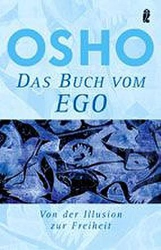 Das Buch vom Ego – Von der Illusion zur Freiheit
