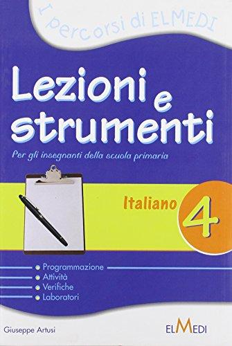 Lezioni e strumenti. Italiano. Per la 4 classe elementare