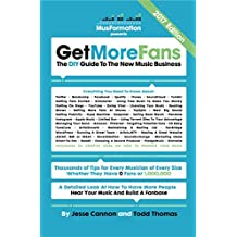 Get More Fans: The DIY Guide To The New Music Business: (2017 Edition) (English Edition)