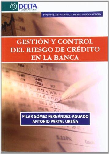 Gestión y control del riesgo de crédito en la banca por Gomez
