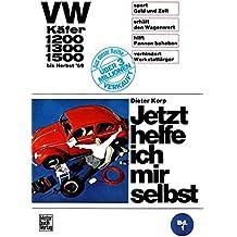 Jetzt helfe ich mir selbst, Band 1: VW Käfer 1200, 1300, 1500 bis Herbst 1969