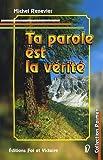 Telecharger Livres Ta parole est la verite (PDF,EPUB,MOBI) gratuits en Francaise