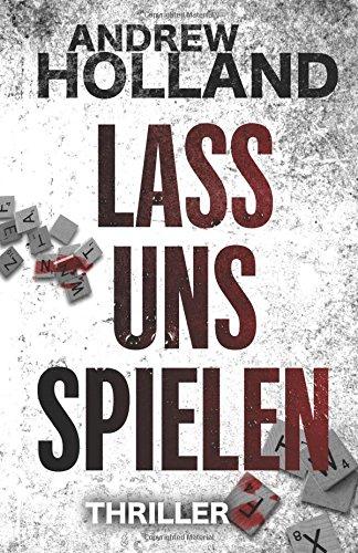 Buchseite und Rezensionen zu 'Lass uns spielen: Thriller (Howard Caspar Reihe)' von Andrew Holland