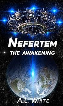 Nefertem: The Awakening (Nefertem Series Book 1) (English Edition) di [White, A.L.]