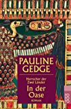 Herrscher der Zwei Länder: Band 2: In der Oase - Pauline Gedge